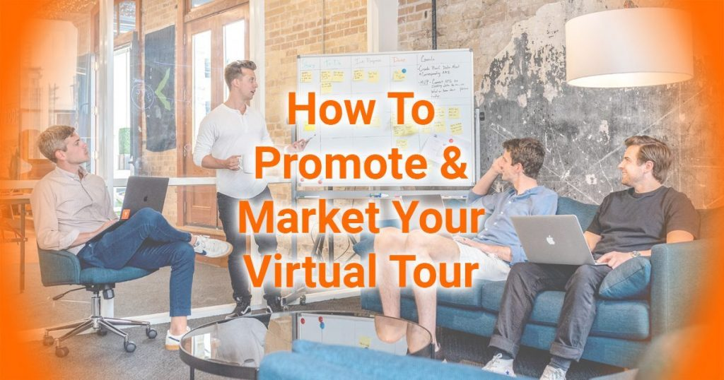 How To Market And Promote Your Virtual Tour