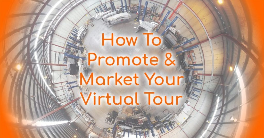 How To Market Your Virtual Tour Promote