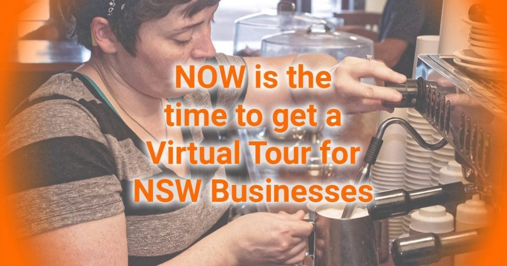 NOW is the time to get a Virtual Tour for NSW Businesses