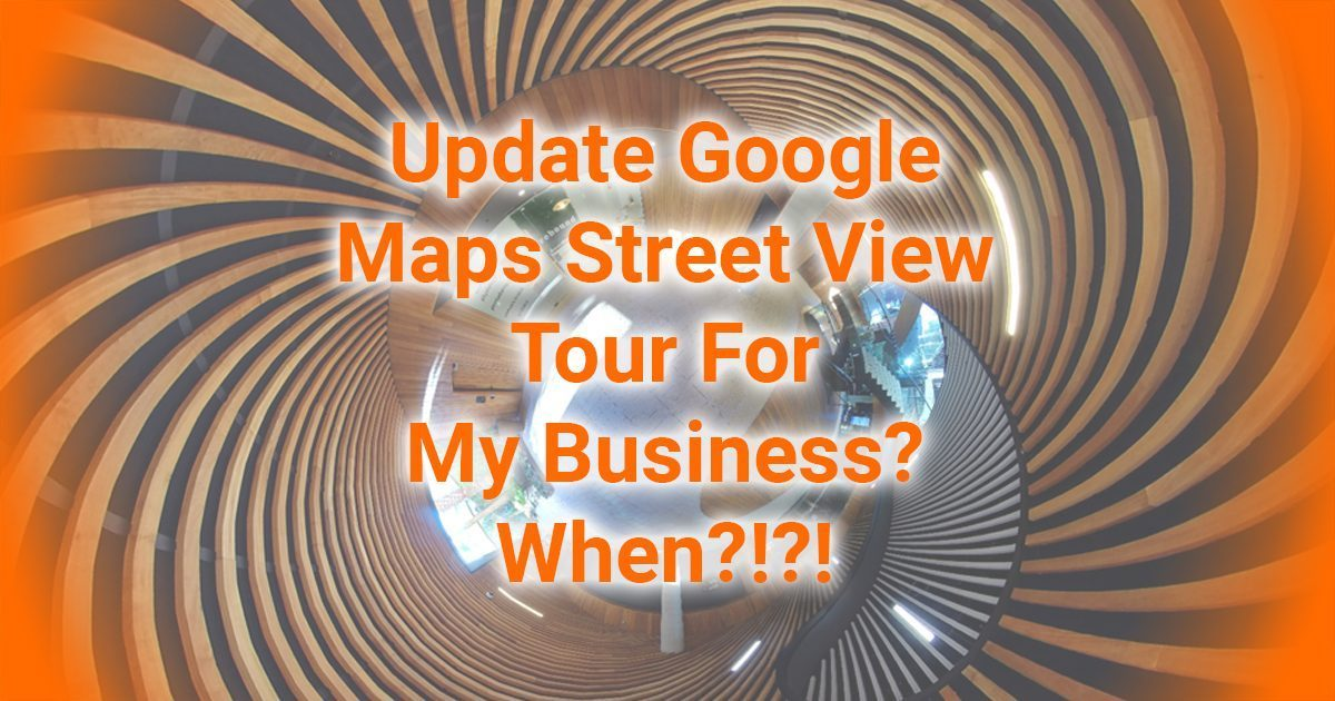 Update Google Maps Street View Tour For My Business When