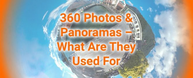 360 Photos & Panoramas - What Are They Used For
