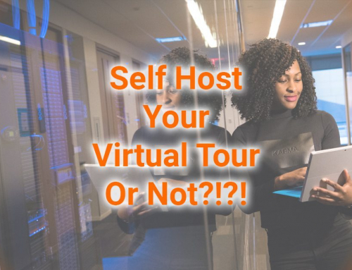 Self Host Your Virtual Tour Or Not?!?!
