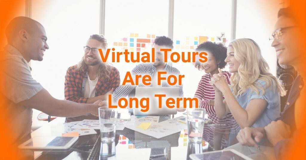 Virtual Tours Are For Long Term Blog